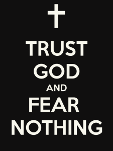 trust-god-and-fear-nothing